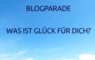 Was ist Glück für dich Blogparade