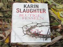 """Mit dem Werk """"Blutige Fesseln"""" überzeugt Karin Slaughter erneut !!"""