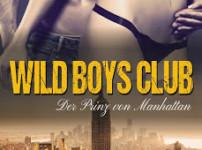 """Buchvorstellung """"WILD BOYS CLUB - Der Prinz von Manhattan"""" von Lily Wilde"""