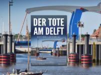 """Buchvorstellung """"Der Tote am Delft"""" von Alfred Bekker"""