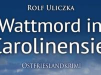 """Buchvorstellung """"Wattmord in Carolinensiel"""" von Rolf Uliczka"""