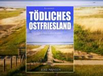 """Buchvorstellung """"Tödliches Ostfriesland"""" von Elke Nansen"""