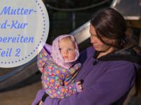Wie bereite ich meinen Mutter-Kind-Kuraufenthalt vor? | Teil 2