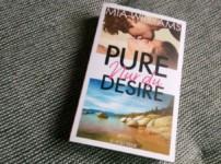 """""""Pure Desire-Nur du"""" weist, für mich, kleine Schwächen auf !!"""