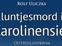 """Buchvorstellung """"Kluntjesmord in Carolinensiel"""" von Rolf Uliczka"""