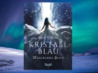 """""""Kristallblau"""" nimmt uns mit in eine faszinierende und spannende Welt fremdartiger Wesen !!"""