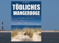 """""""Tödliches Wangerooge"""" verbindet historische Begebenheiten mit rätselhaften Todesfällen !!!"""