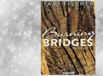 """""""Burning Bridges"""" hat mich von Beginn an wunderbar unterhalten !!"""