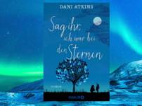 """Lange Zeit hat mich kein Buch mehr so bewegt wie """"Sag ihr, ich war bei den Sternen"""" !!"""