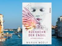"""Mit """"Die Rückkehr der Engel"""" gelingt Marah Woolf ein fesselnder und facettenreicher Auftakt !!"""