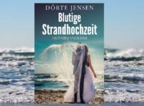 """Buchvorstellung """"Blutige Strandhochzeit"""" von Dörte Jensen"""