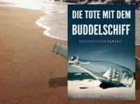 """Buchvorstellung """"Die Tote mit dem Buddelschiff"""" von Alfred Bekker"""