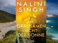 """Nalini Singh erschafft in """"Im grausamen Licht der Sonne"""" eine unglaublich fesselnde Atmosphäre !!"""