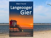 """""""Langeooger Gier"""" bietet dem Leser neue Einblicke, facettenreiche Charaktere und reichlich Spannung !!"""