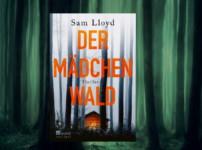 """""""Der Mädchenwald"""" sorgt für spannungsgeladene und düstere Atmosphäre !!"""