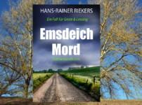 """Spannende und facettenreiche Unterhaltung bietet uns Hans-Rainer Riekers im Krimi """"Emsdeichmord""""!"""