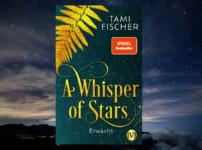"""""""A whisper of Stars-Erwacht"""" von Tami Fischer {Rezension}"""