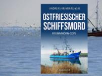 """Buchvorstellung """"Ostfriesischer Schiffsmord"""" von Andreas Kriminalinski"""