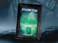 """Spannende Unterhaltung, aktuelle Thematik & facettenreiche Charaktere findet ihr in Susanne Ptaks """"Rufmord"""" !!"""